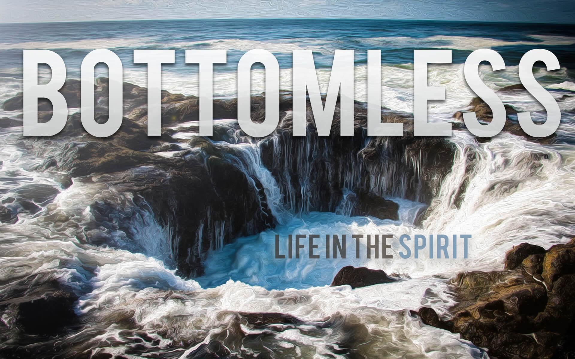 Bottomless: Life in the Spirit